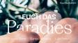 Euch das Paradies Trailer